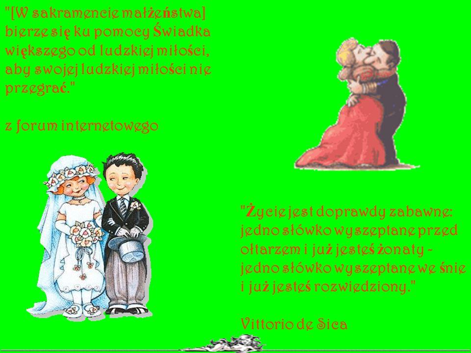 [W sakramencie małżeństwa] bierze się ku pomocy Świadka większego od ludzkiej miłości, aby swojej ludzkiej miłości nie przegrać.